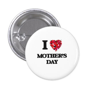I Love Mother'S Day 1 Inch Round Button
