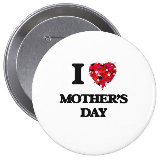 I Love Mother'S Day 4 Inch Round Button
