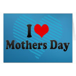 I love Mothers Day Greeting Card