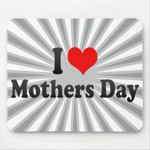 I love Mothers Day Mouse Pad