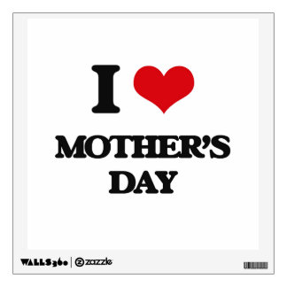 I Love Mother'S Day Wall Decals