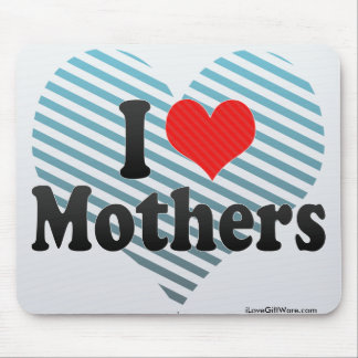I Love Mothers Mouse Pad
