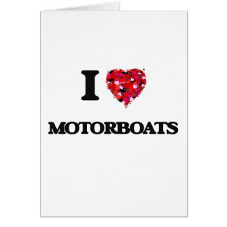 I Love Motorboats Greeting Card