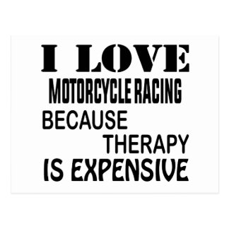 I Love Motorcycle Racing Because Therapy Is Expens Postcard