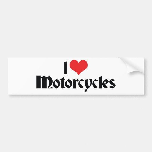 I Love Motorcycles Bumper Sticker