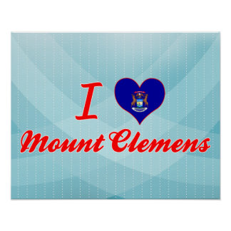 I Love Mount Clemens, Michigan Poster