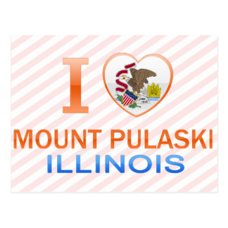I Love Mount Pulaski, IL Postcard