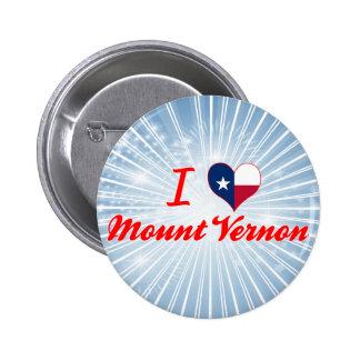 I Love Mount Vernon, Texas Buttons