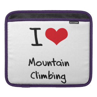 I love Mountain Climbing Sleeve For iPads