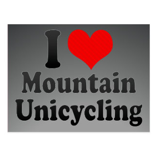 I love Mountain Unicycling Post Card