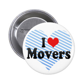 I Love Movers 2 Inch Round Button