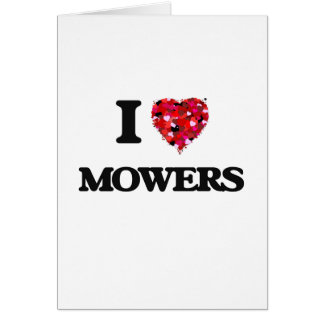 I Love Mowers Greeting Card
