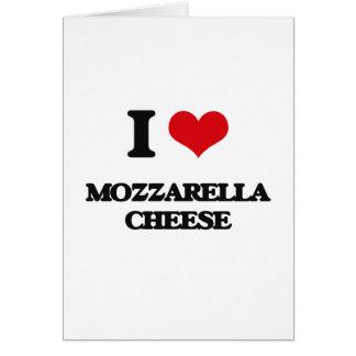 I love Mozzarella Cheese Greeting Card