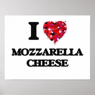 I love Mozzarella Cheese Poster