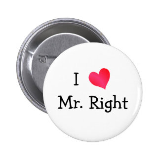 I Love Mr. Right Pinback Button