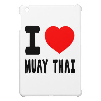 I Love Muay Thai Case For The iPad Mini