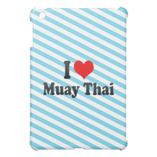 I love Muay Thai iPad Mini Covers