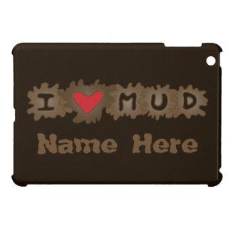 I Love Mud Customizable iPad Mini Cases