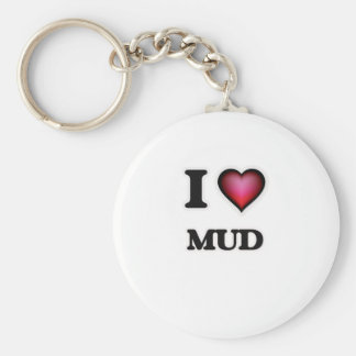 I Love Mud Keychain