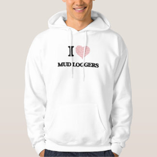 I love Mud Loggers (Heart made from words) Hoodies