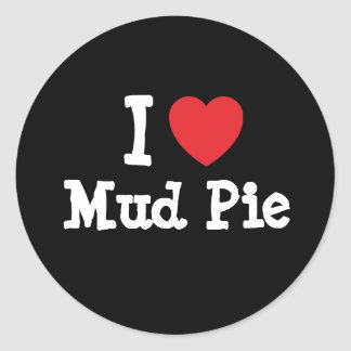 I love Mud Pie heart T-Shirt Classic Round Sticker