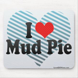 I Love Mud Pie Mouse Pad