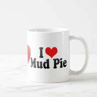 I Love Mud Pie Classic White Coffee Mug