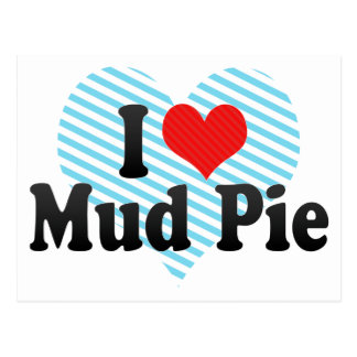 I Love Mud Pie Postcard