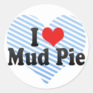 I Love Mud Pie Classic Round Sticker