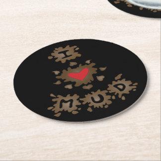 I Love Mud Round Paper Coaster
