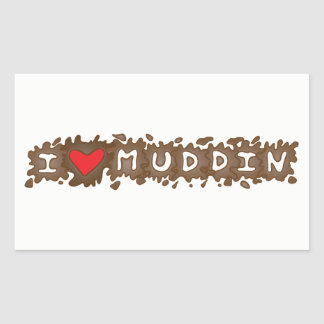 I Love Muddin Rectangular Sticker