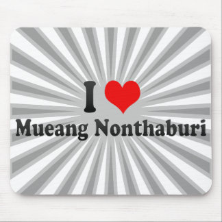 I Love Mueang Nonthaburi, Thailand Mouse Pad