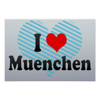 I Love Muenchen, Germany Posters