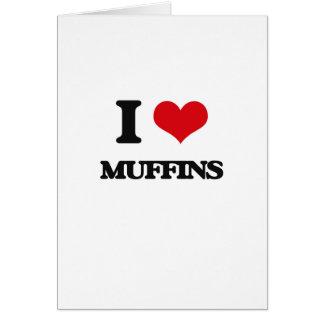 I Love Muffins Greeting Card
