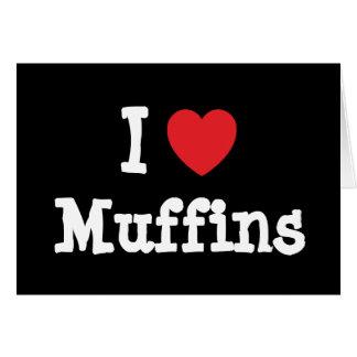 I love Muffins heart T-Shirt Card