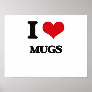 I Love Mugs Posters