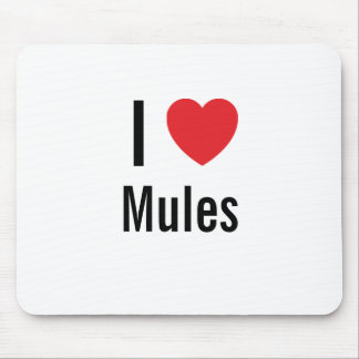 I love Mules Mouse Pad