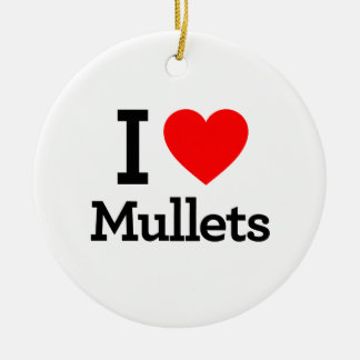 I Love Mullets Ceramic Ornament