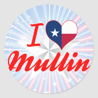 I Love Mullin, Texas Sticker