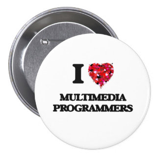 I love Multimedia Programmers 3 Inch Round Button