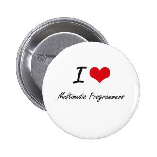 I love Multimedia Programmers 2 Inch Round Button