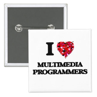 I love Multimedia Programmers 2 Inch Square Button