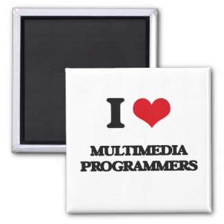 I love Multimedia Programmers Fridge Magnets