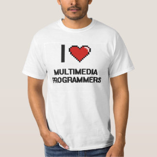 I love Multimedia Programmers T-Shirt