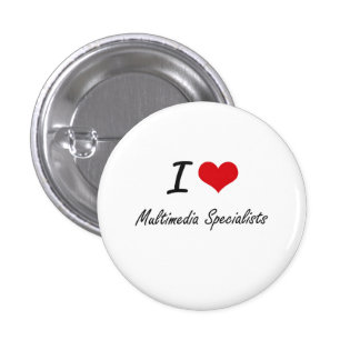 I love Multimedia Specialists 1 Inch Round Button