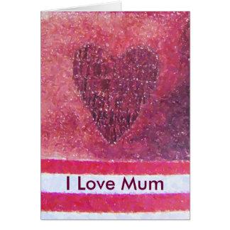 I Love Mum Cards