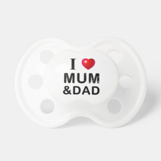 I LOVE MUM & DAD PACIFIER