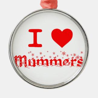 I LOVE MUMMERS METAL ORNAMENT