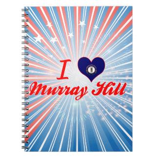 I Love Murray Hill, Kentucky Note Books