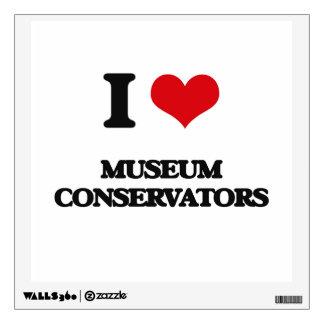 I love Museum Conservators Room Stickers